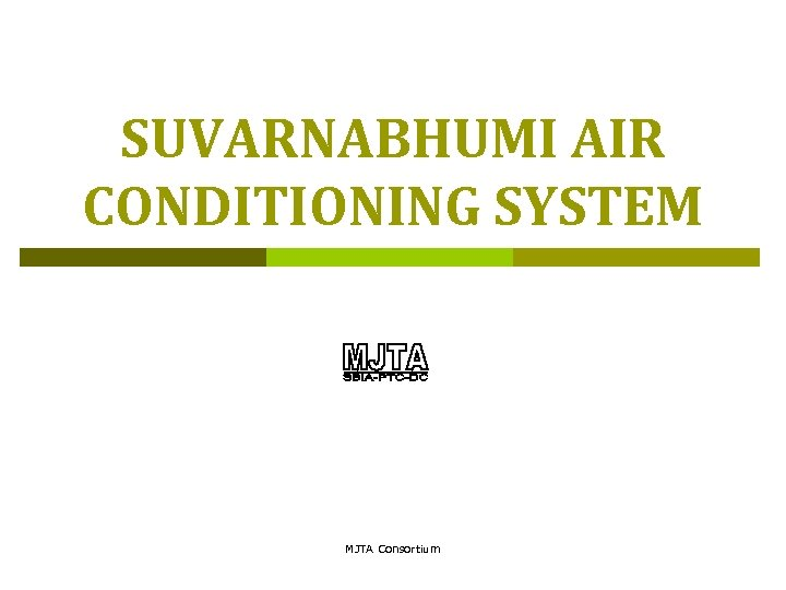 SUVARNABHUMI AIR CONDITIONING SYSTEM MJTA Consortium