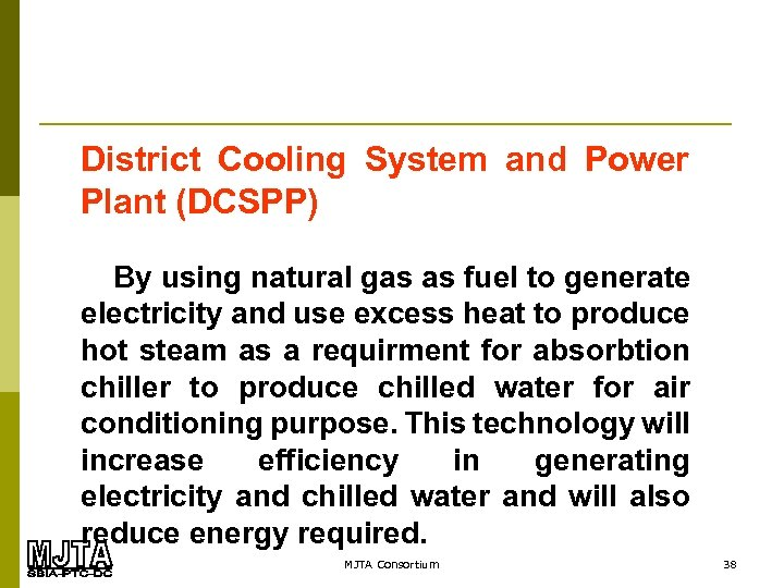 District Cooling System and Power Plant (DCSPP) By using natural gas as fuel to