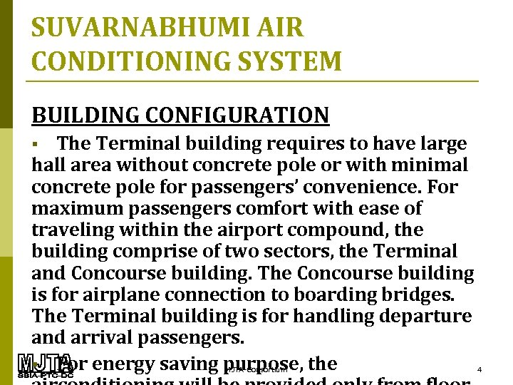 SUVARNABHUMI AIR CONDITIONING SYSTEM BUILDING CONFIGURATION The Terminal building requires to have large hall