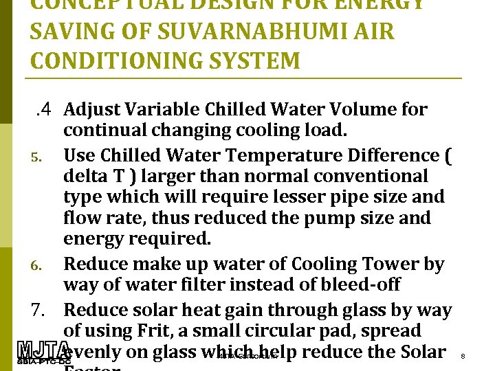 CONCEPTUAL DESIGN FOR ENERGY SAVING OF SUVARNABHUMI AIR CONDITIONING SYSTEM. 4 Adjust Variable Chilled