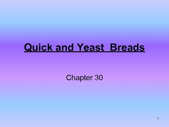 Quick and Yeast Breads Chapter 30 1