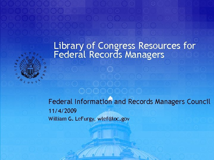 Library of Congress Resources for Federal Records Managers Federal Information and Records Managers Council