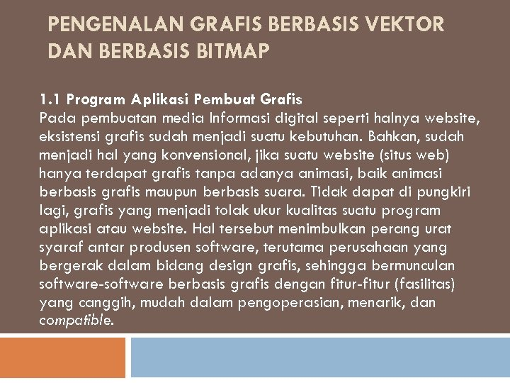 PENGENALAN GRAFIS BERBASIS VEKTOR DAN BERBASIS BITMAP 1. 1 Program Aplikasi Pembuat Grafis Pada