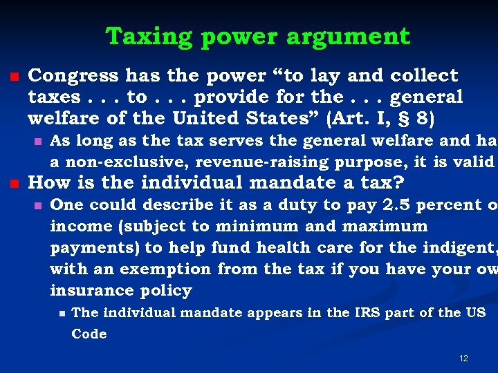 """Taxing power argument n Congress has the power """"to lay and collect taxes. ."""
