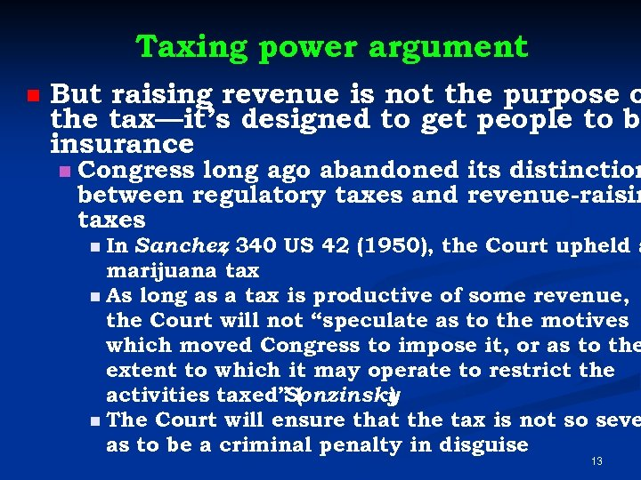 Taxing power argument n But raising revenue is not the purpose o the tax—it's