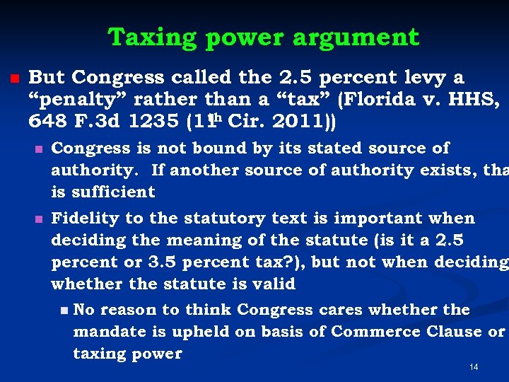 """Taxing power argument n But Congress called the 2. 5 percent levy a """"penalty"""""""