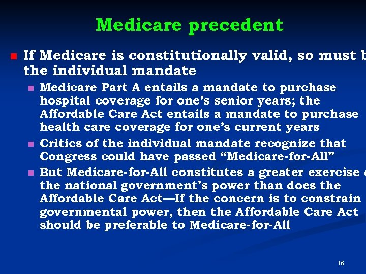 Medicare precedent n If Medicare is constitutionally valid, so must b the individual mandate