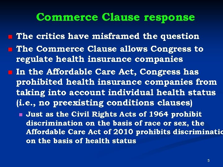 Commerce Clause response n n n The critics have misframed the question The Commerce