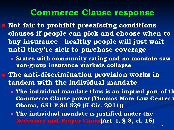 Commerce Clause response n Not fair to prohibit preexisting conditions clauses if people can