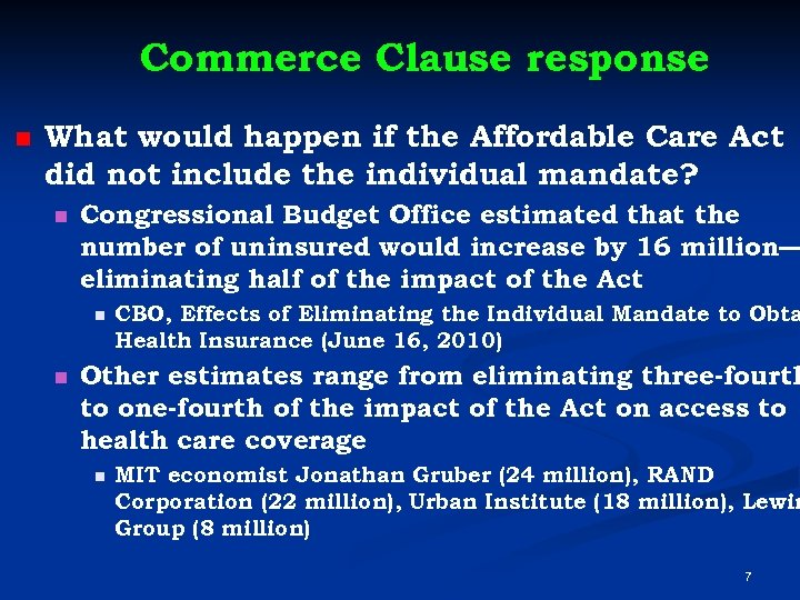 Commerce Clause response n What would happen if the Affordable Care Act did not