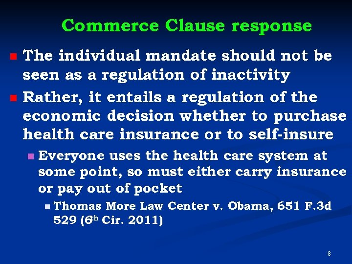 Commerce Clause response n n The individual mandate should not be seen as a