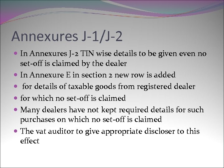 Annexures J-1/J-2 In Annexures J-2 TIN wise details to be given even no set-off