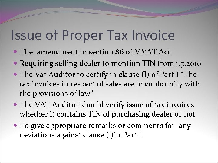 Issue of Proper Tax Invoice The amendment in section 86 of MVAT Act Requiring