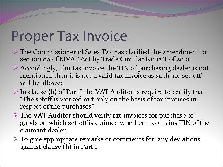 Proper Tax Invoice Ø The Commissioner of Sales Tax has clarified the amendment to