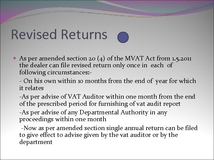 Revised Returns As per amended section 20 (4) of the MVAT Act from 1.