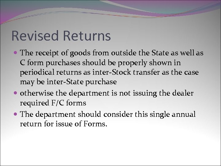 Revised Returns The receipt of goods from outside the State as well as C