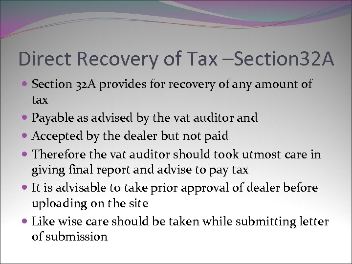 Direct Recovery of Tax –Section 32 A provides for recovery of any amount of