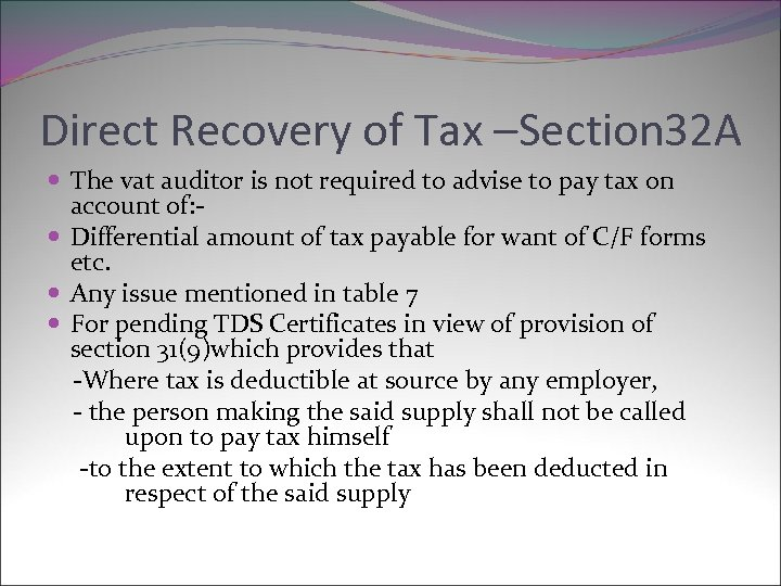 Direct Recovery of Tax –Section 32 A The vat auditor is not required to