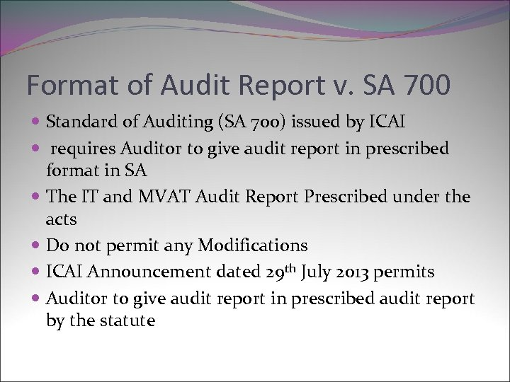 Format of Audit Report v. SA 700 Standard of Auditing (SA 700) issued by