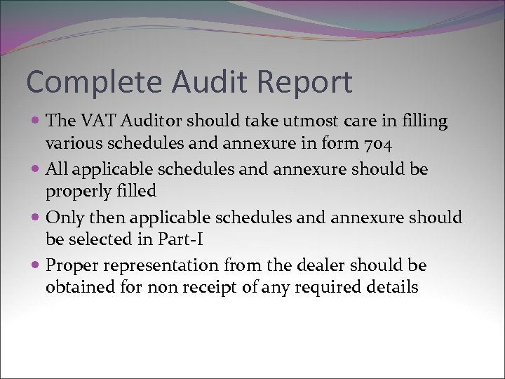 Complete Audit Report The VAT Auditor should take utmost care in filling various schedules
