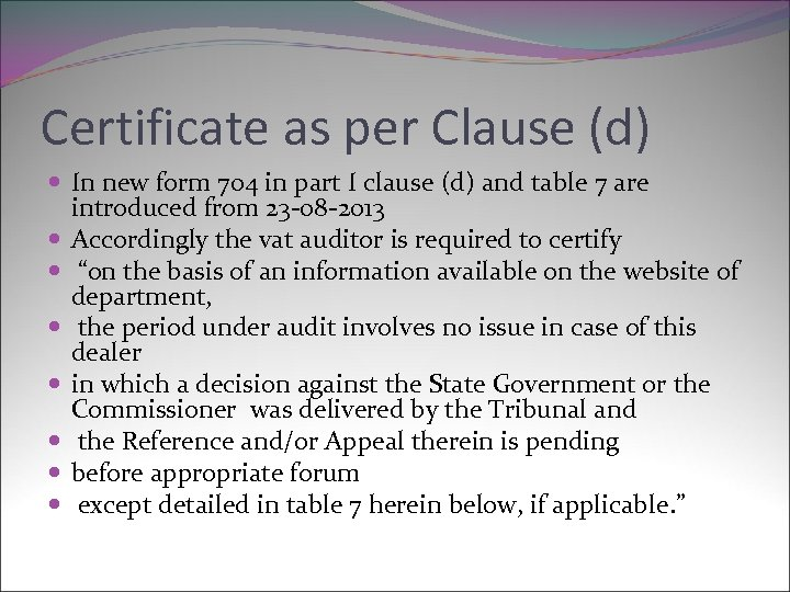 Certificate as per Clause (d) In new form 704 in part I clause (d)