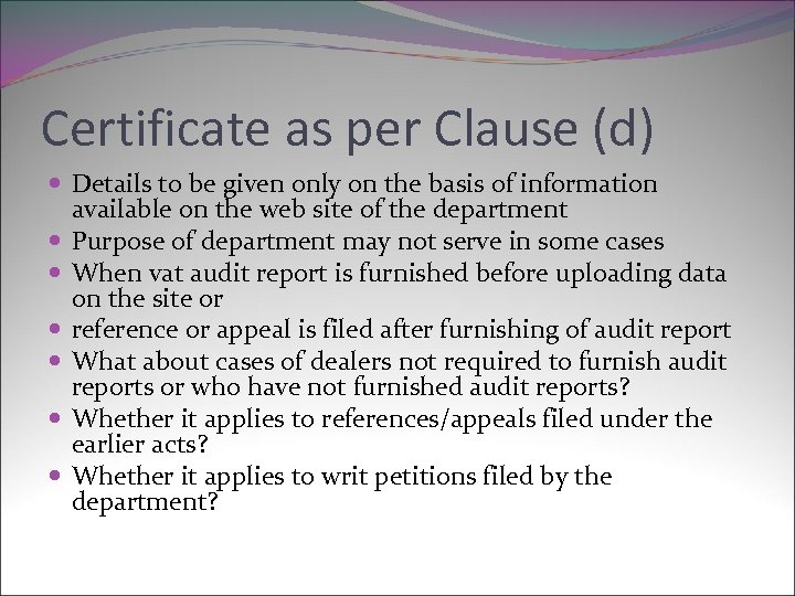 Certificate as per Clause (d) Details to be given only on the basis of