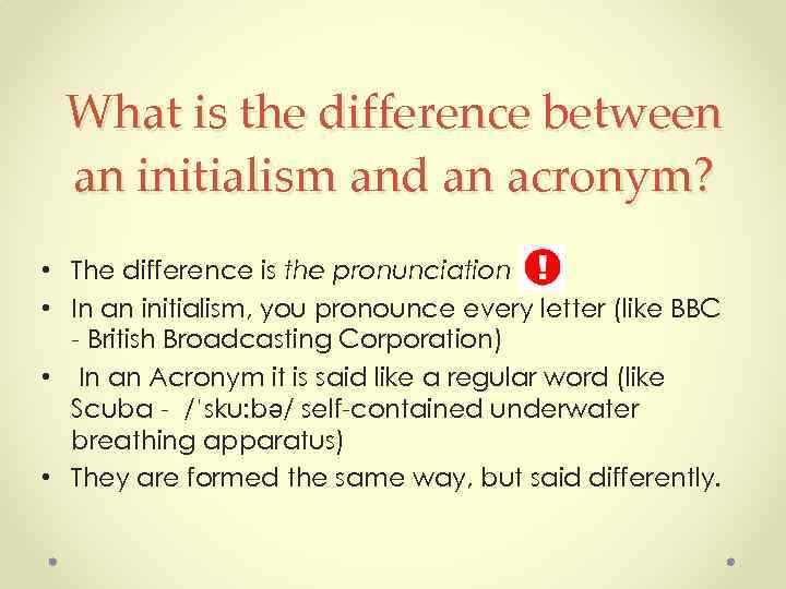 What is the difference between an initialism and an acronym? • The difference is