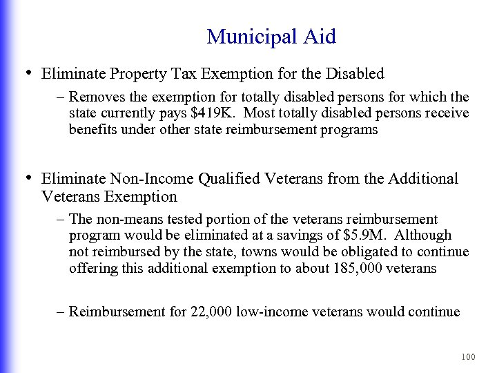 Municipal Aid • Eliminate Property Tax Exemption for the Disabled – Removes the exemption