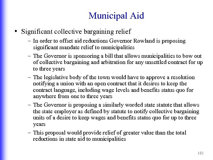 Municipal Aid • Significant collective bargaining relief – In order to offset aid reductions