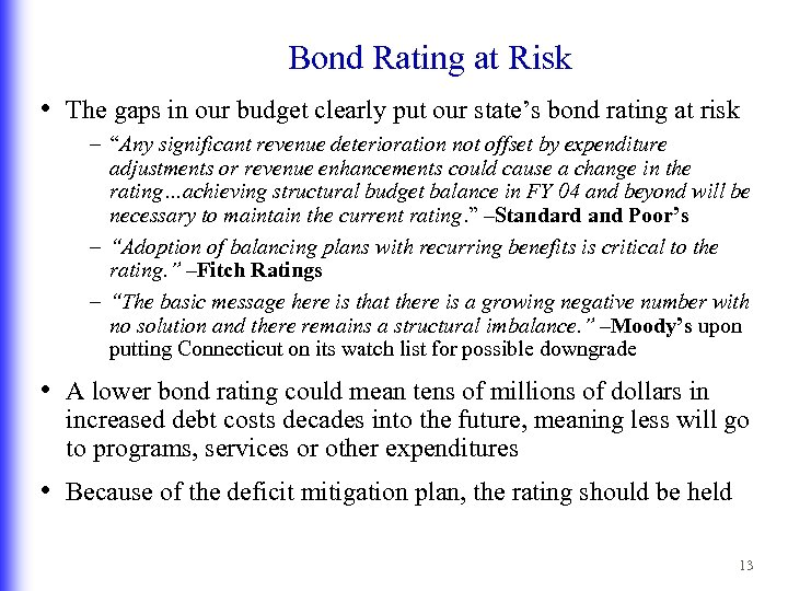 Bond Rating at Risk • The gaps in our budget clearly put our state's