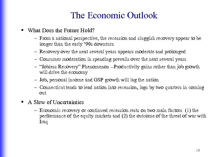 The Economic Outlook • What Does the Future Hold? – From a national perspective,