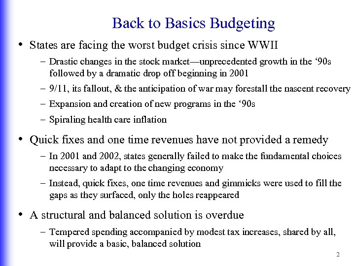 Back to Basics Budgeting • States are facing the worst budget crisis since WWII