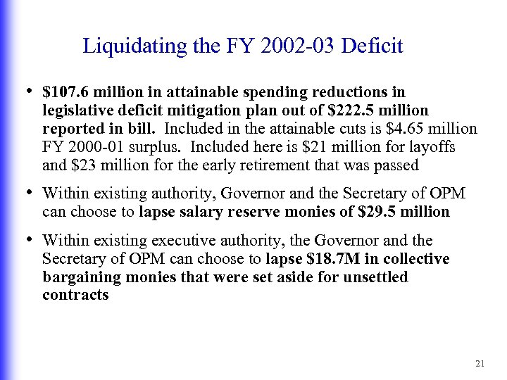 Liquidating the FY 2002 -03 Deficit • $107. 6 million in attainable spending reductions