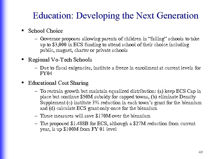 Education: Developing the Next Generation • School Choice – Governor proposes allowing parents of