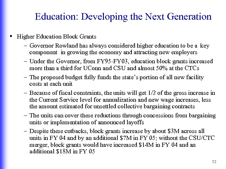 Education: Developing the Next Generation • Higher Education Block Grants – Governor Rowland has