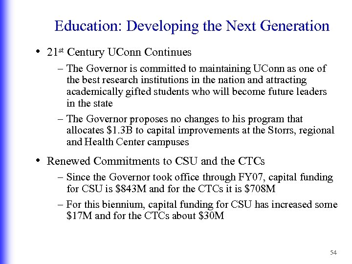 Education: Developing the Next Generation • 21 st Century UConn Continues – The Governor