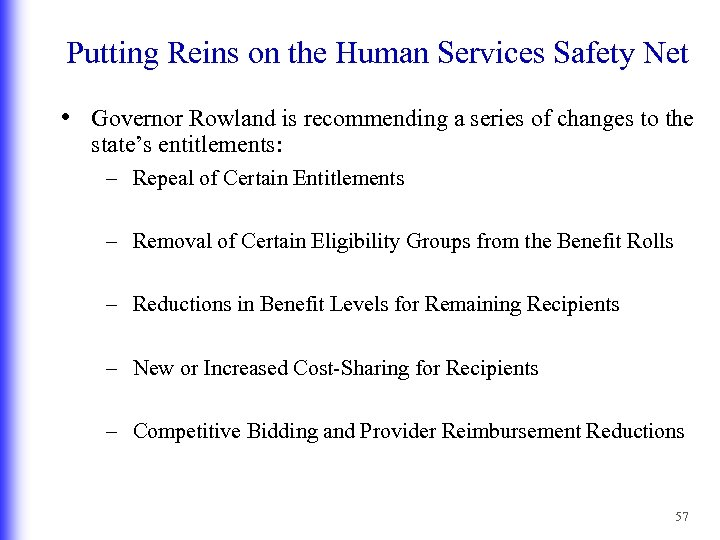 Putting Reins on the Human Services Safety Net • Governor Rowland is recommending a