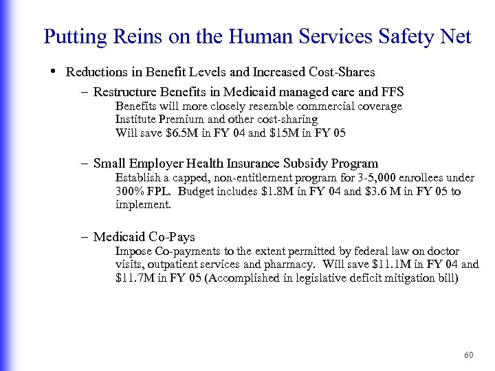 Putting Reins on the Human Services Safety Net • Reductions in Benefit Levels and