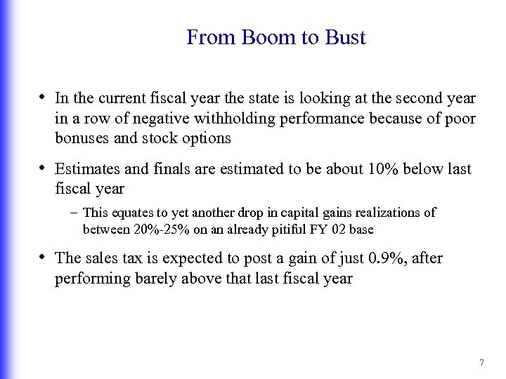 From Boom to Bust • In the current fiscal year the state is looking