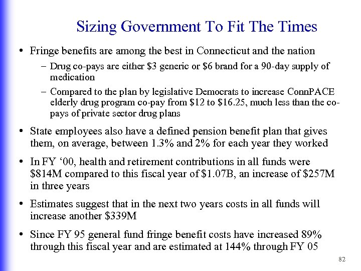 Sizing Government To Fit The Times • Fringe benefits are among the best in