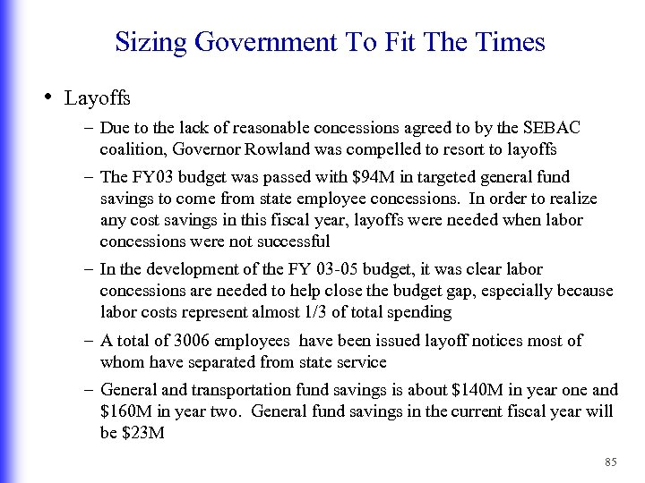 Sizing Government To Fit The Times • Layoffs – Due to the lack of