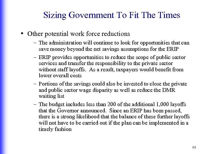 Sizing Government To Fit The Times • Other potential work force reductions – The