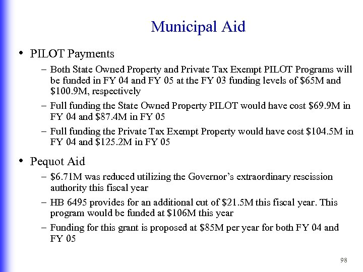 Municipal Aid • PILOT Payments – Both State Owned Property and Private Tax Exempt
