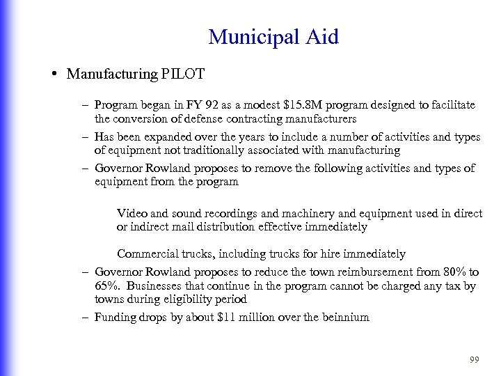 Municipal Aid • Manufacturing PILOT – Program began in FY 92 as a modest