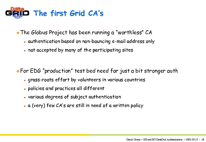 "The first Grid CA's u The Globus Project has been running a ""worthless"" CA"