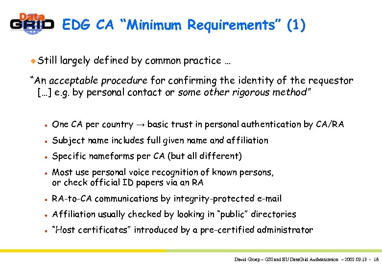 "EDG CA ""Minimum Requirements"" (1) u Still largely defined by common practice … ""An"