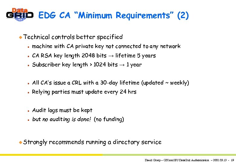 "EDG CA ""Minimum Requirements"" (2) u Technical controls better specified n machine with CA"