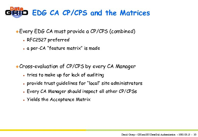 EDG CA CP/CPS and the Matrices u Every EDG CA must provide a CP/CPS