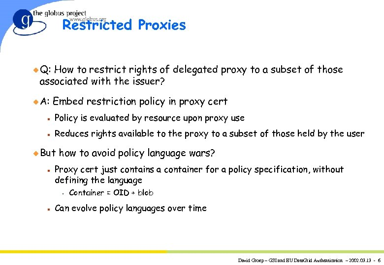 Restricted Proxies u Q: How to restrict rights of delegated proxy to a subset