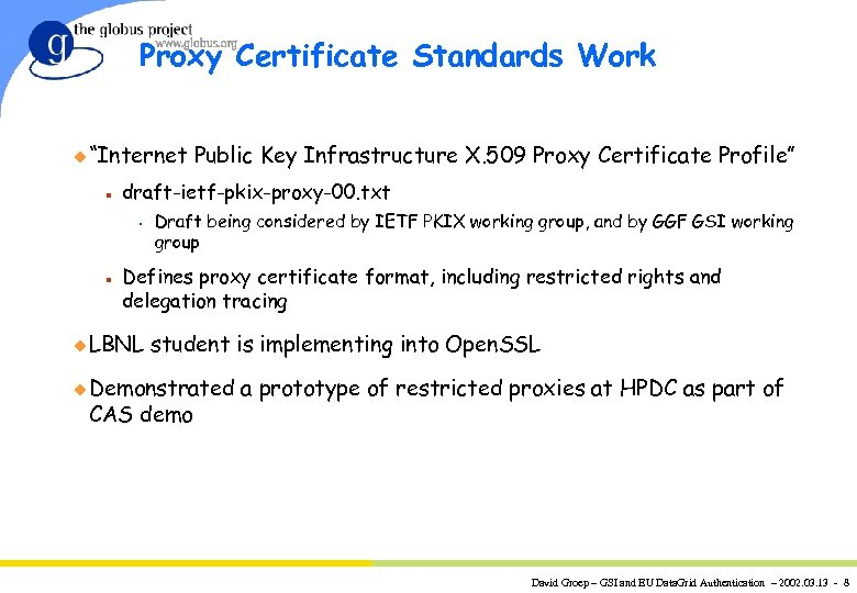 "Proxy Certificate Standards Work u ""Internet n draft-ietf-pkix-proxy-00. txt s n Public Key Infrastructure"